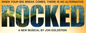 Rocked - A New Musical by Jon Goldstein